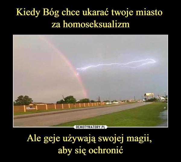 Ale geje używają swojej magii, aby się ochronić –