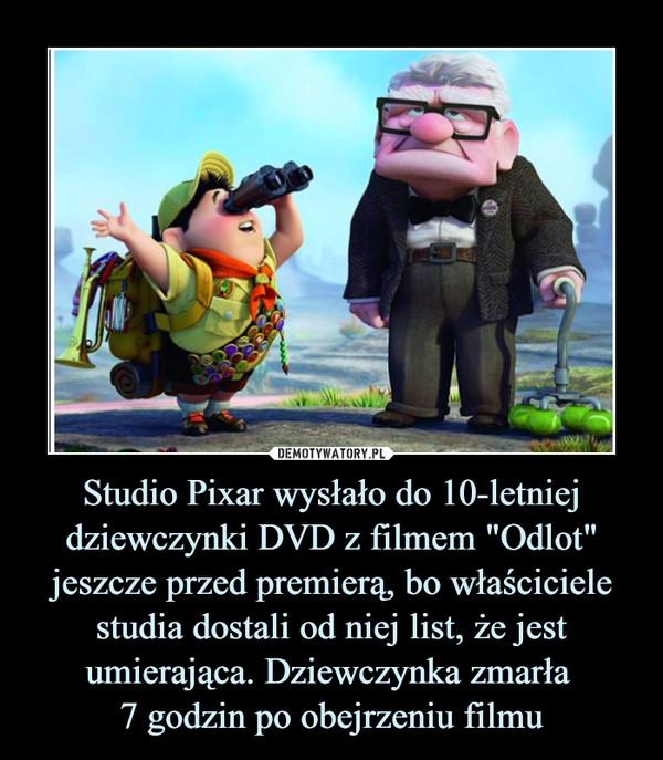 """Studio Pixar wysłało do 10-letniej dziewczynki DVD z filmem """"Odlot"""" jeszcze przed premierą, bo właściciele studia dostali od niej list, że jest umierająca. Dziewczynka zmarła 7 godzin po obejrzeniu filmu –"""