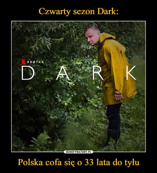 Czwarty sezon Dark: Polska cofa się o 33 lata do tyłu