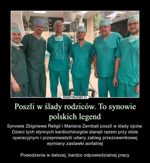 Poszli w ślady rodziców. To synowie polskich legend