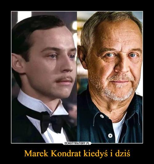 Marek Kondrat kiedyś i dziś
