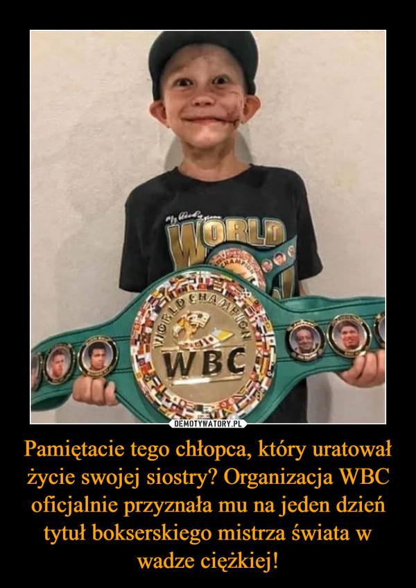 Pamiętacie tego chłopca, który uratował życie swojej siostry? Organizacja WBC oficjalnie przyznała mu na jeden dzień tytuł bokserskiego mistrza świata w wadze ciężkiej! –