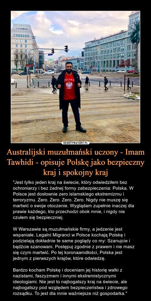 Australijski muzułmański uczony - Imam Tawhidi - opisuje Polskę jako bezpieczny kraj i spokojny kraj