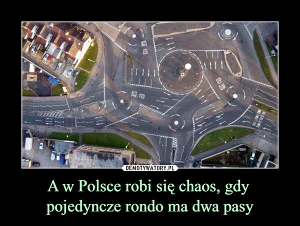 A w Polsce robi się chaos, gdy pojedyncze rondo ma dwa pasy –
