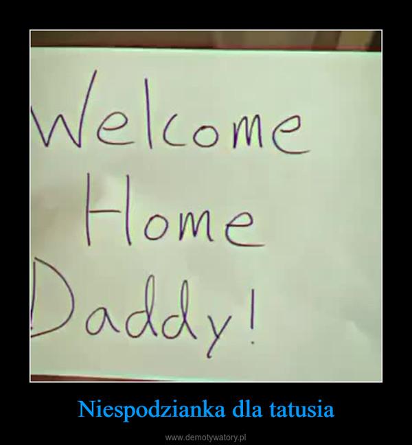 Niespodzianka dla tatusia –