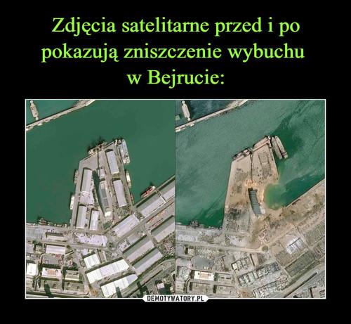 Zdjęcia satelitarne przed i po pokazują zniszczenie wybuchu  w Bejrucie: