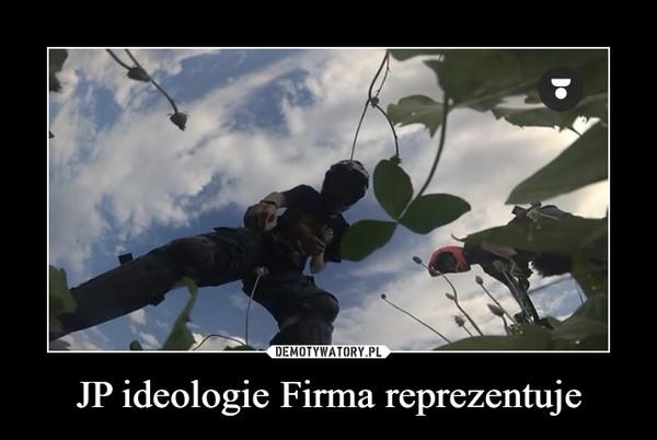 JP ideologie Firma reprezentuje –