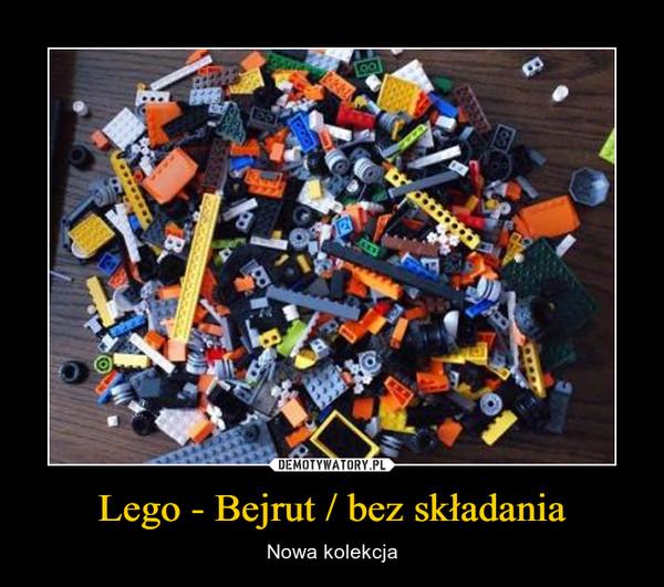 Lego - Bejrut / bez składania – Nowa kolekcja