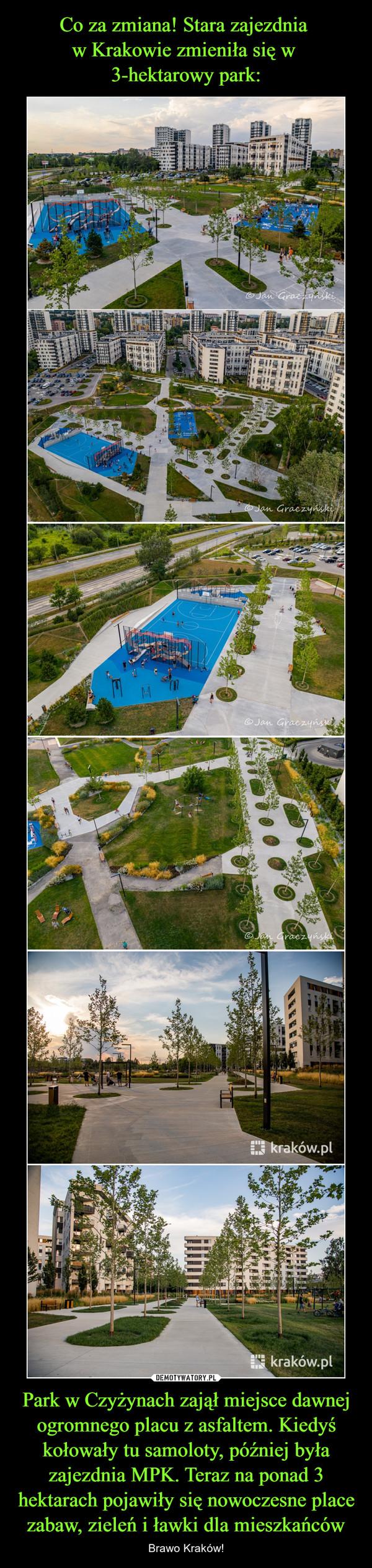Park w Czyżynach zajął miejsce dawnej ogromnego placu z asfaltem. Kiedyś kołowały tu samoloty, później była zajezdnia MPK. Teraz na ponad 3 hektarach pojawiły się nowoczesne place zabaw, zieleń i ławki dla mieszkańców – Brawo Kraków!