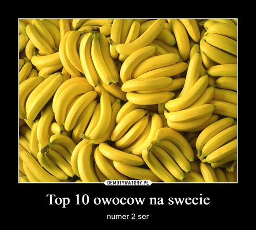 Top 10 owocow na swecie
