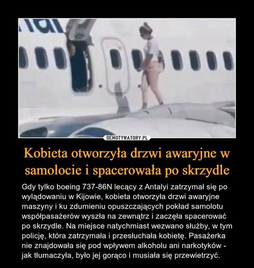 Kobieta otworzyła drzwi awaryjne w samolocie i spacerowała po skrzydle