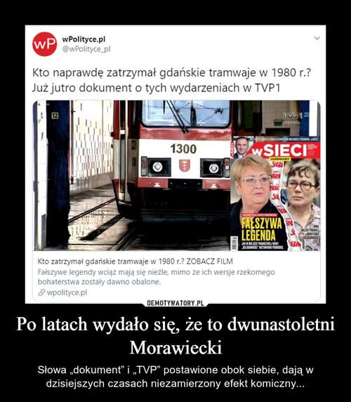 Po latach wydało się, że to dwunastoletni Morawiecki