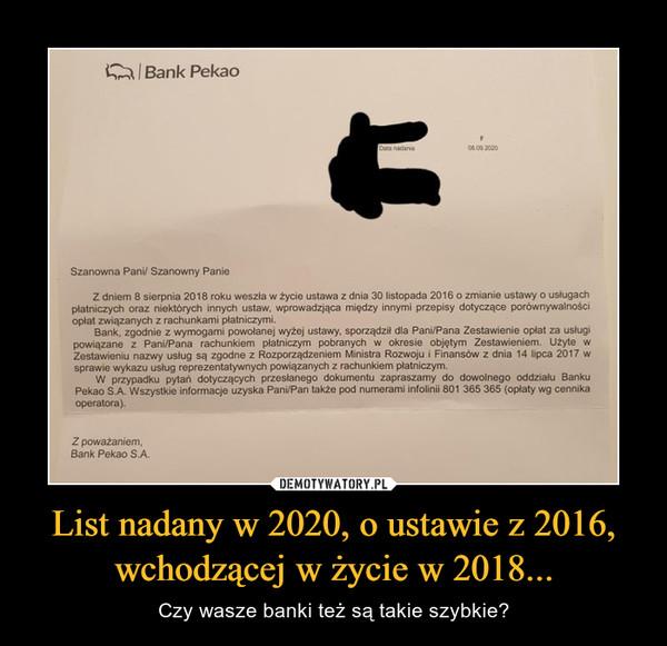 List nadany w 2020, o ustawie z 2016, wchodzącej w życie w 2018... – Czy wasze banki też są takie szybkie?