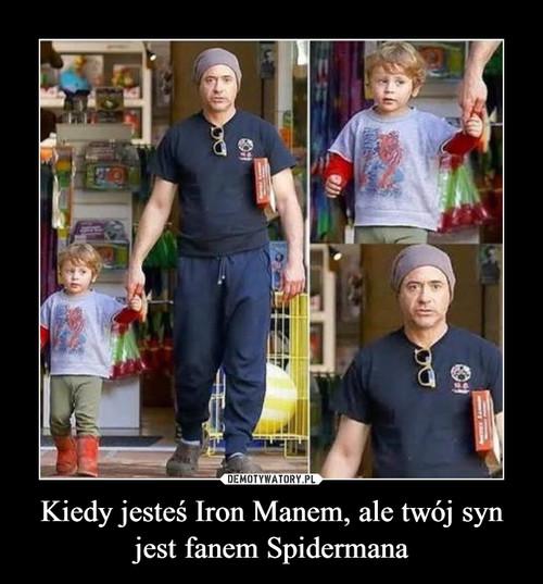 Kiedy jesteś Iron Manem, ale twój syn jest fanem Spidermana