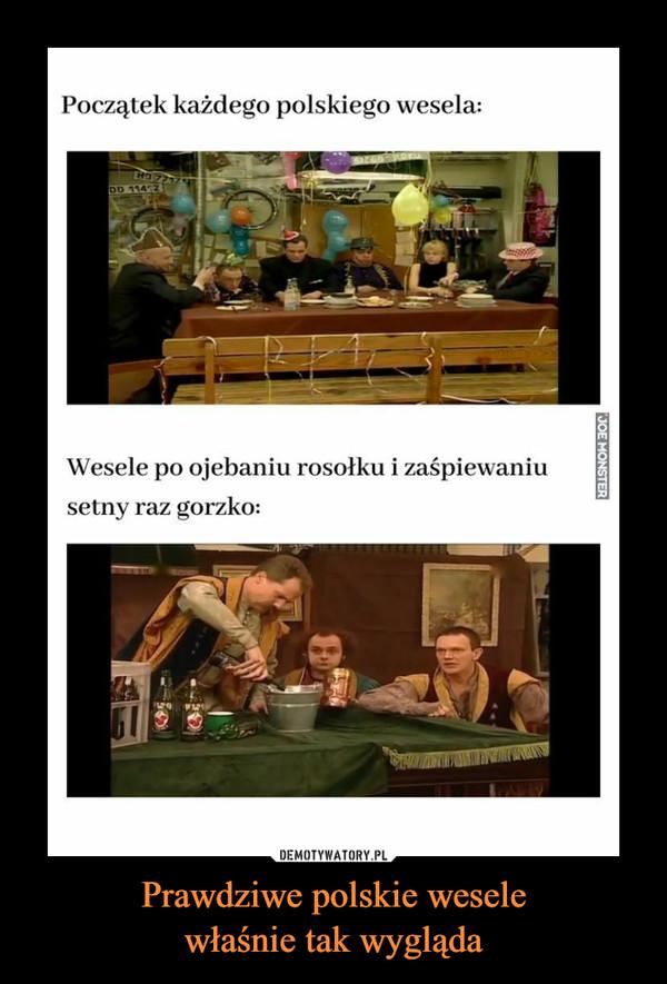 Prawdziwe polskie weselewłaśnie tak wygląda –  Początek każdego polskiego wesela:DD 1142Wesele po ojebaniu rosołku i zaśpiewaniusetny raz gorzko: