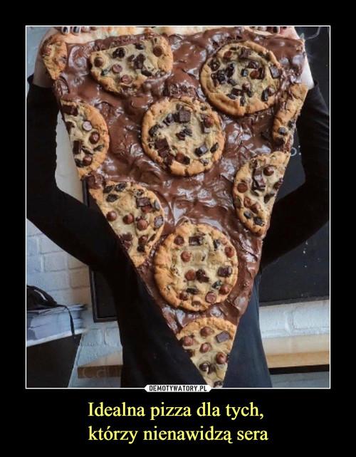 Idealna pizza dla tych,  którzy nienawidzą sera