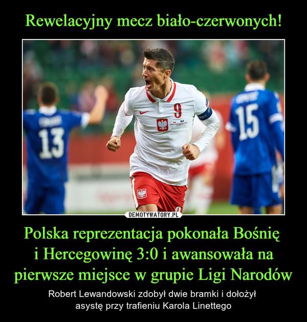 Polska reprezentacja pokonała Bośnię i Hercegowinę 3:0 i awansowała na pierwsze miejsce w grupie Ligi Narodów – Robert Lewandowski zdobył dwie bramki i dołożył asystę przy trafieniu Karola Linettego