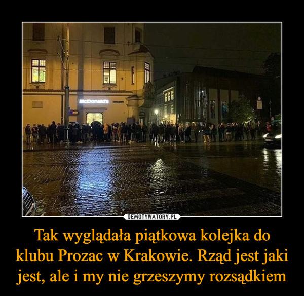 Tak wyglądała piątkowa kolejka do klubu Prozac w Krakowie. Rząd jest jaki jest, ale i my nie grzeszymy rozsądkiem –