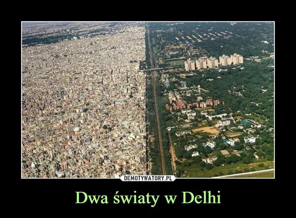 Dwa światy w Delhi –