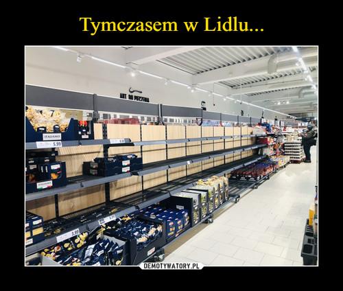 Tymczasem w Lidlu...