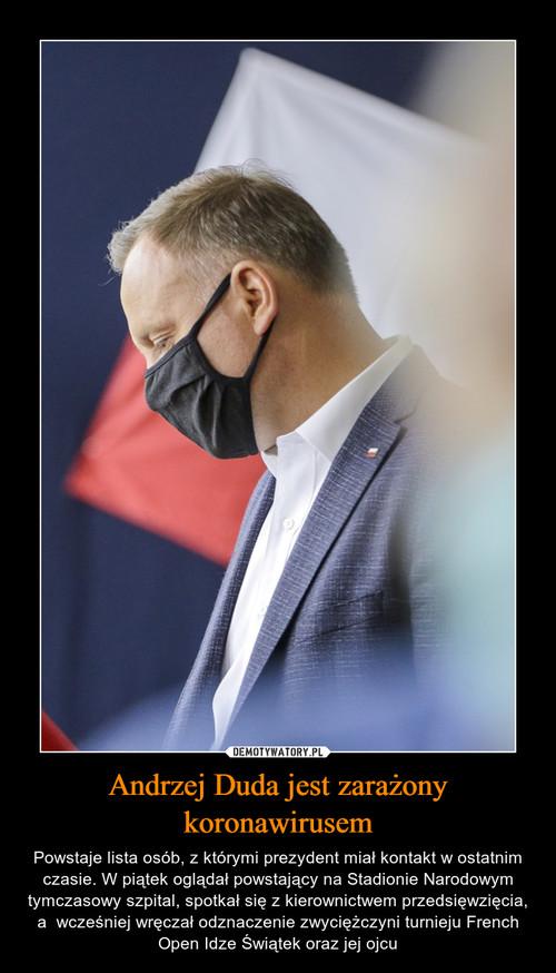 Andrzej Duda jest zarażony koronawirusem