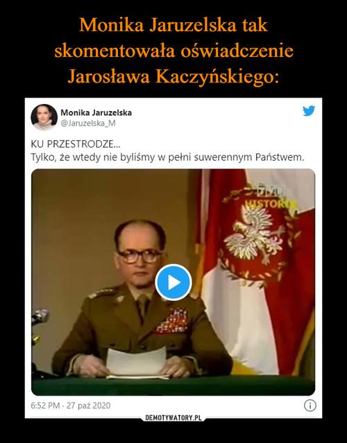 Monika Jaruzelska tak skomentowała oświadczenie Jarosława Kaczyńskiego: