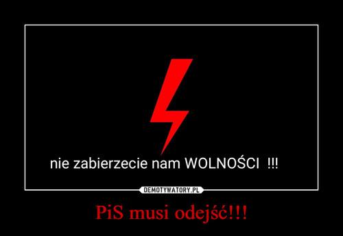 PiS musi odejść!!!