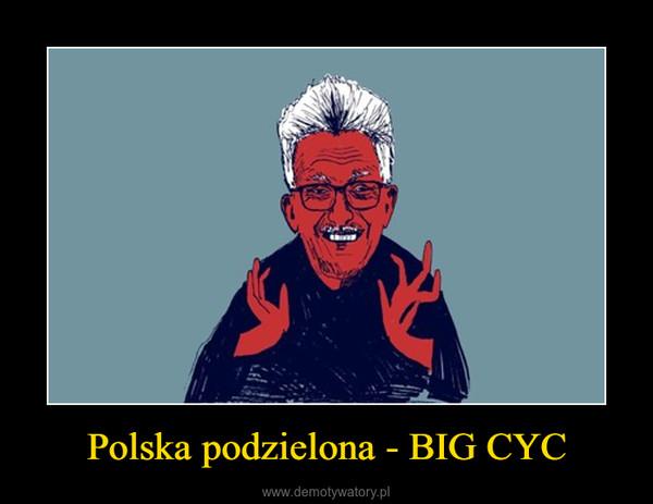Polska podzielona - BIG CYC –