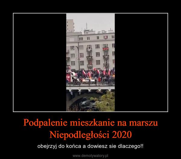 Podpalenie mieszkanie na marszu Niepodległości 2020 – obejrzyj do końca a dowiesz sie dlaczego!!