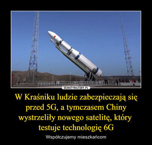 W Kraśniku ludzie zabezpieczają się przed 5G, a tymczasem Chiny wystrzeliły nowego satelitę, który  testuje technologię 6G