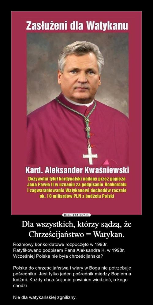 Dla wszystkich, którzy sądzą, że Chrześcijaństwo = Watykan.
