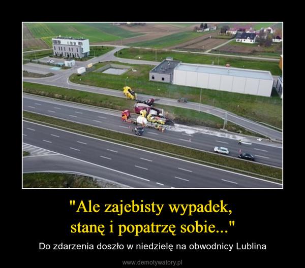 """""""Ale zajebisty wypadek, stanę i popatrzę sobie..."""" – Do zdarzenia doszło w niedzielę na obwodnicy Lublina"""