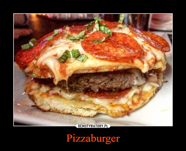 Pizzaburger –