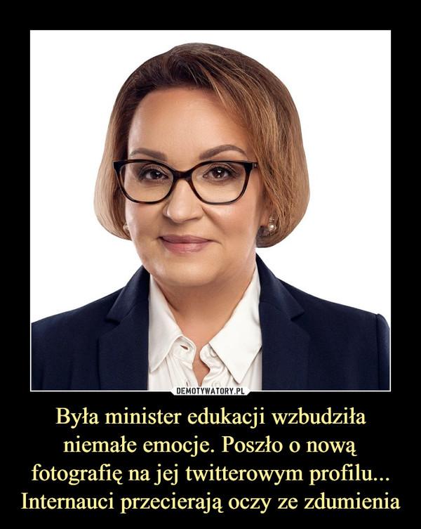 Była minister edukacji wzbudziła niemałe emocje. Poszło o nową fotografię na jej twitterowym profilu... Internauci przecierają oczy ze zdumienia –