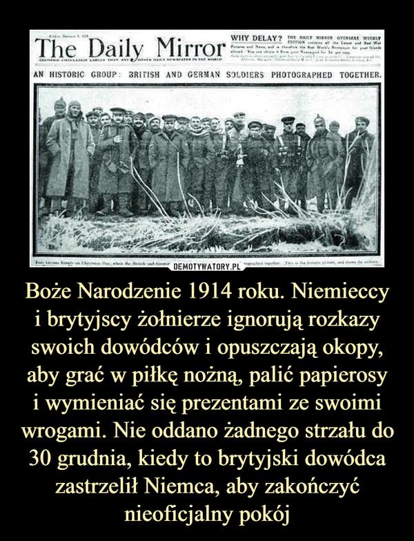 Boże Narodzenie 1914 roku. Niemieccyi brytyjscy żołnierze ignorują rozkazy swoich dowódców i opuszczają okopy, aby grać w piłkę nożną, palić papierosyi wymieniać się prezentami ze swoimi wrogami. Nie oddano żadnego strzału do 30 grudnia, kiedy to brytyjski dowódca zastrzelił Niemca, aby zakończyć nieoficjalny pokój –