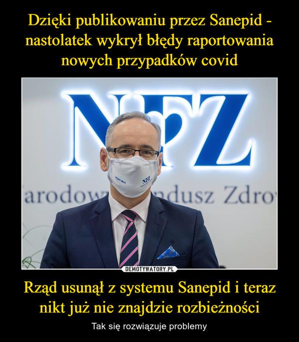 Rząd usunął z systemu Sanepid i teraz nikt już nie znajdzie rozbieżności – Tak się rozwiązuje problemy