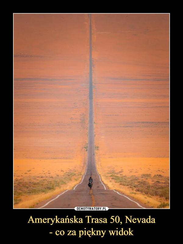 Amerykańska Trasa 50, Nevada- co za piękny widok –