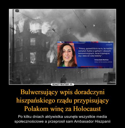 Bulwersujący wpis doradczyni hiszpańskiego rządu przypisujący Polakom winę za Holocaust