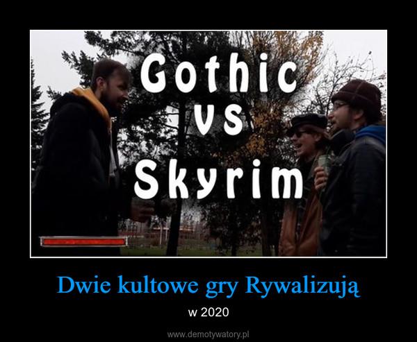 Dwie kultowe gry Rywalizują – w 2020