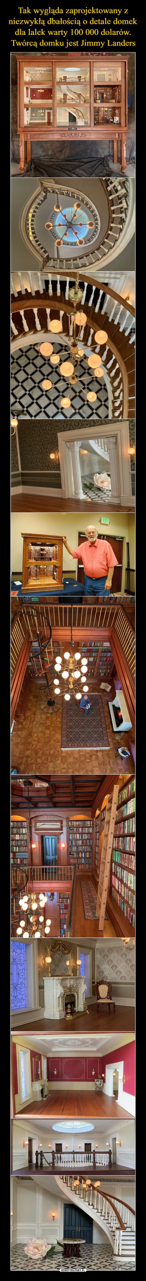 Tak wygląda zaprojektowany z niezwykłą dbałością o detale domek dla lalek warty 100 000 dolarów. Twórcą domku jest Jimmy Landers