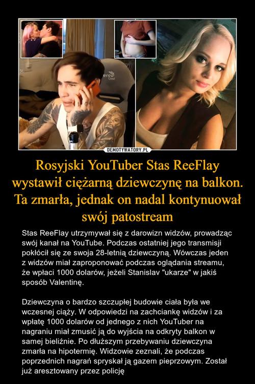 Rosyjski YouTuber Stas ReeFlay wystawił ciężarną dziewczynę na balkon. Ta zmarła, jednak on nadal kontynuował swój patostream