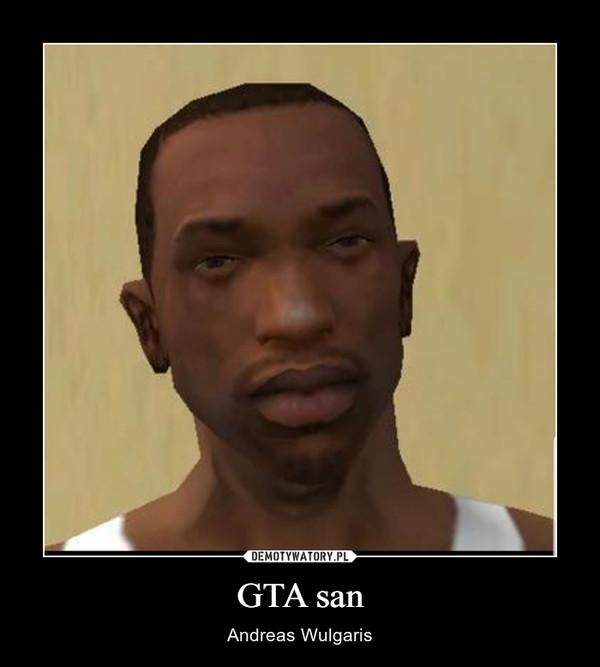 GTA san – Andreas Wulgaris