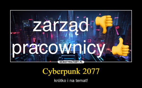 Cyberpunk 2077 – krótko i na temat!