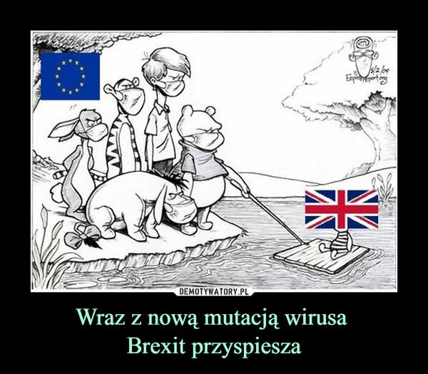 Wraz z nową mutacją wirusa Brexit przyspiesza –