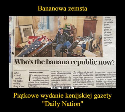 """Bananowa zemsta Piątkowe wydanie kenijskiej gazety """"Daily Nation"""""""