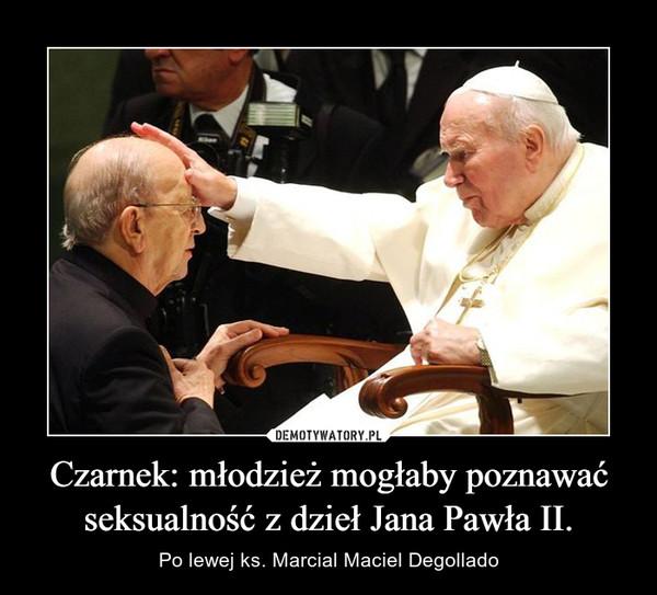 Czarnek: młodzież mogłaby poznawać seksualność z dzieł Jana Pawła II.