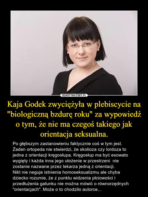"""Kaja Godek zwyciężyła w plebiscycie na """"biologiczną bzdurę roku"""" za wypowiedź o tym, że nie ma czegoś takiego jak orientacja seksualna."""