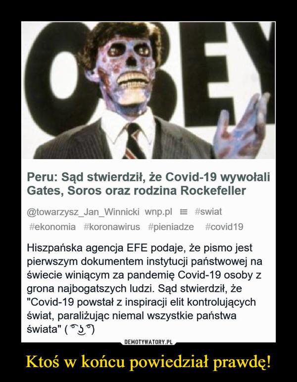 """Ktoś w końcu powiedział prawdę! –  Peru: Sąd stwierdził, że Covid-19 wywołaliGates, Soros oraz rodzina Rockefeller@towarzysz_Jan_Winnicki wnp.pl = #swiat#ekonomia #koronawirus #pieniadze #covid19Hiszpańska agencja EFE podaje, że pismo jestpierwszym dokumentem instytucji państwowej naświecie winiącym za pandemię Covid-19 osoby zgrona najbogatszych ludzi. Sąd stwierdził, że""""Covid-19 powstał z inspiracji elit kontrolującychświat, paraliżując niemal wszystkie państwaświata"""" (3)"""