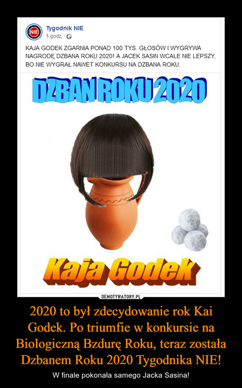 2020 to był zdecydowanie rok Kai Godek. Po triumfie w konkursie na Biologiczną Bzdurę Roku, teraz została Dzbanem Roku 2020 Tygodnika NIE!