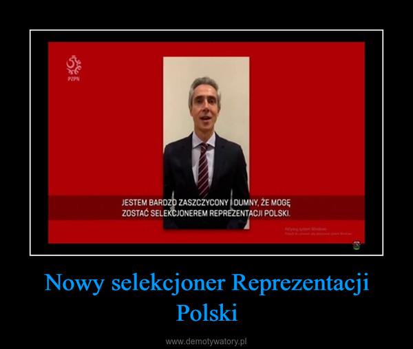Nowy selekcjoner Reprezentacji Polski –